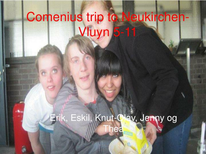 comenius trip to neukirchen vluyn 5 11 n.