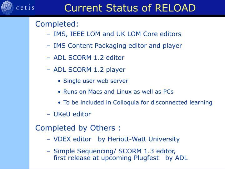 Current Status of RELOAD