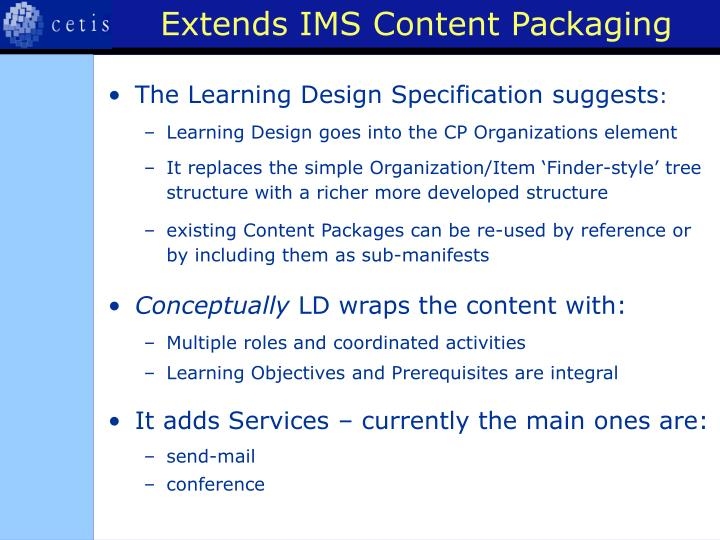 Extends IMS Content Packaging