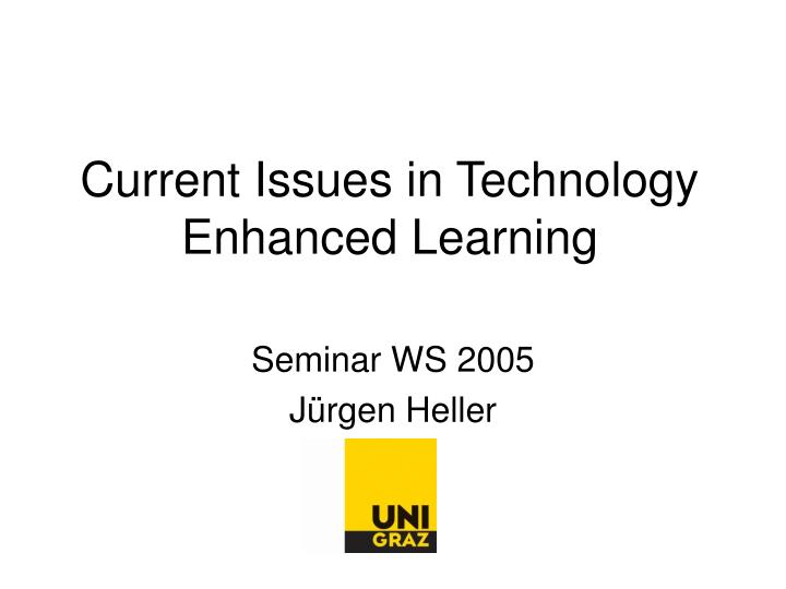 current issues in technology enhanced learning n.