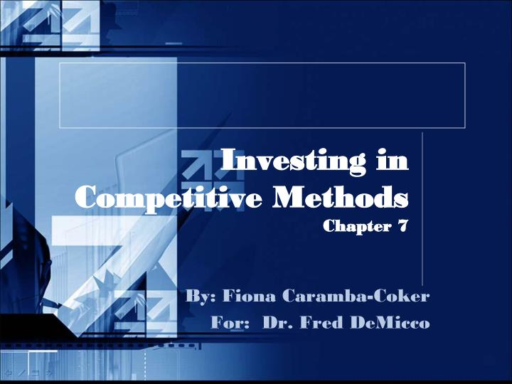 investing in competitive methods chapter 7 n.