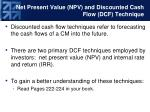 net present value npv and discounted cash flow dcf technique