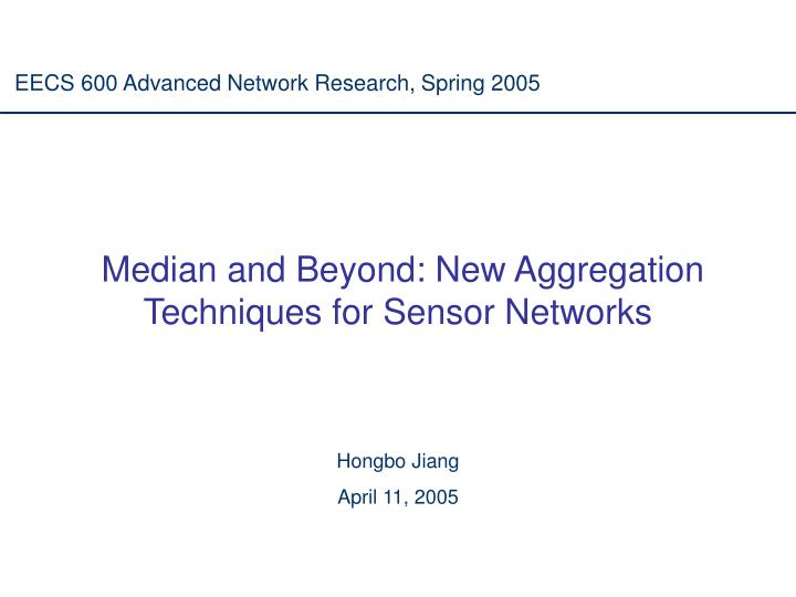 median and beyond new aggregation techniques for sensor networks n.