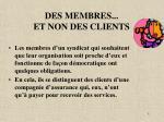 des membres et non des clients