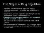 five stages of drug regulation2