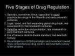 five stages of drug regulation4