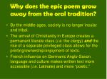 why does the epic poem grow away from the oral tradition