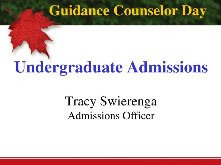 undergraduate admissions tracy swierenga admissions officer n.