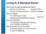 living in a blended world