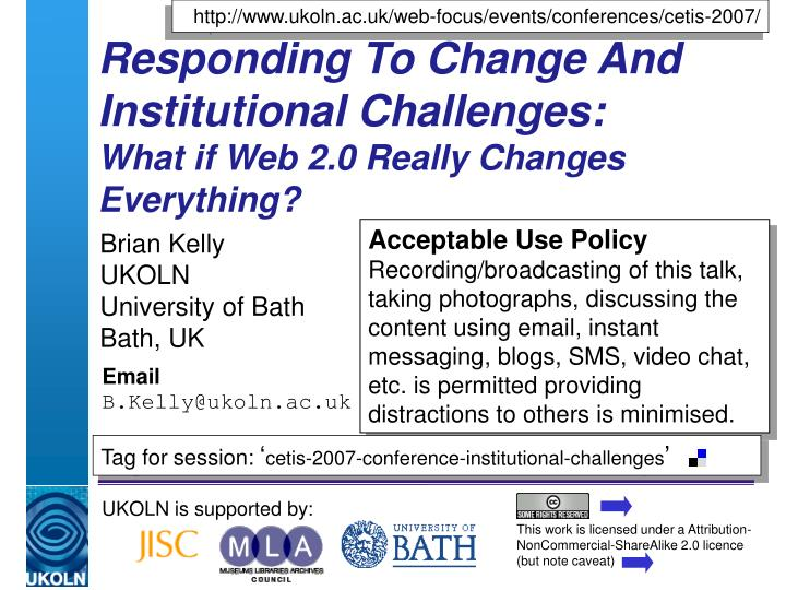 responding to change and institutional challenges what if web 2 0 really changes everything n.