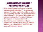 alternatiewe siklusse alternative cycles