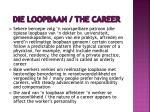 die loopbaan the career1
