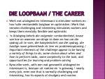 die loopbaan the career2