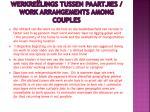 werkre lings tussen paartjies work arrangements among couples1