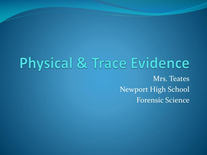 physical trace evidence n.
