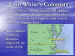john white s colonists