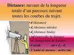 distance mesure de la longueur totale d un parcours suivant toutes les courbes du trajet