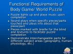 functional requirements of body game world puzzle