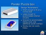 ponder puzzle box