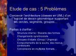 etude de cas 5 probl mes