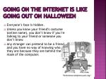 going on the internet is like going out on halloween