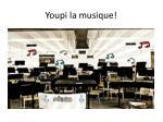 youpi la musique