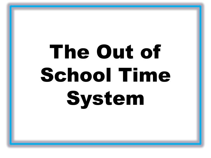 the out of school time system n.