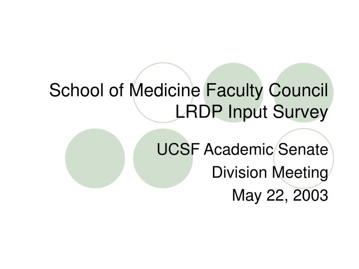 school of medicine faculty council lrdp input survey n.