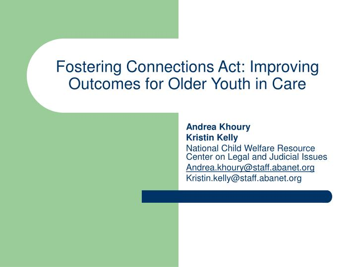 fostering connections act improving outcomes for older youth in care n.