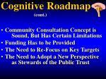 cognitive roadmap cont