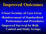 improved outcomes1