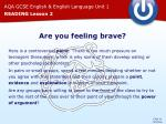 are you feeling brave