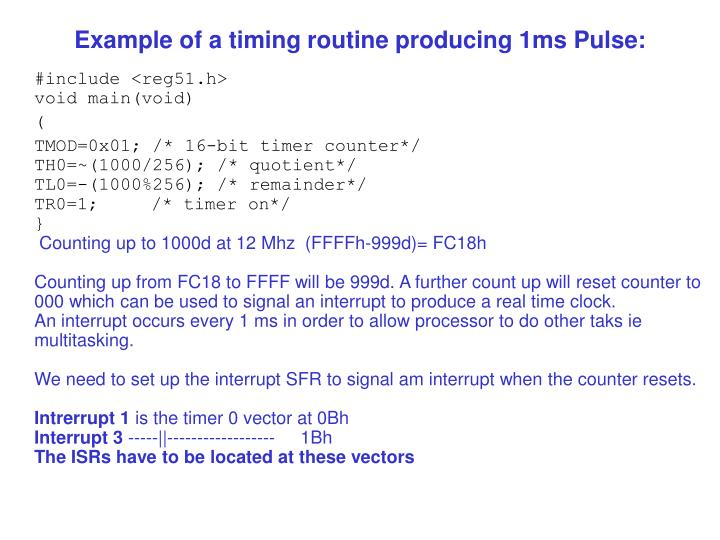 Example of a timing routine producing 1ms Pulse: