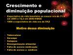 crescimento e diminui o populacional