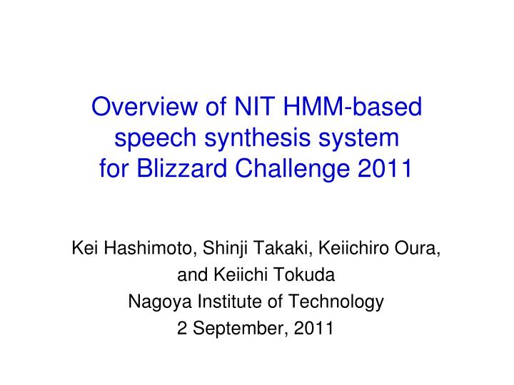 overview of nit hmm based speech synthesis system for blizzard challenge 2011 n.