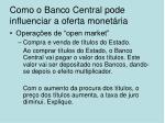 como o banco central pode influenciar a oferta monet ria