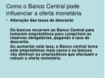 como o banco central pode influenciar a oferta monet ria2
