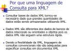 por que uma linguagem de consulta para xml