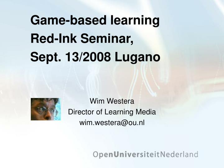 game based learning red ink seminar sept 13 2008 lugano n.