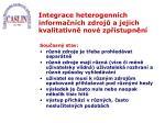 integrace heterogenn ch informa n ch zdroj a jejich kvalitativn nov zp stupn n