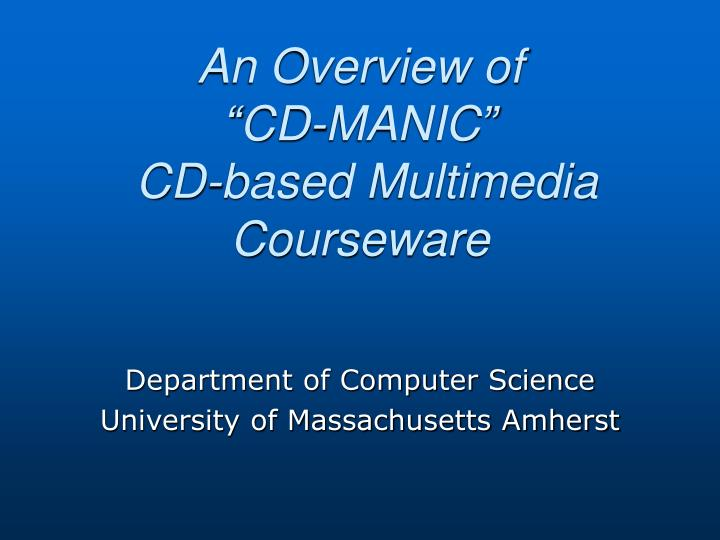 an overview of cd manic cd based multimedia courseware n.