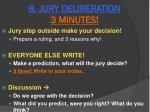 8 jury deliberation 3 minutes