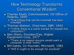 how technology transforms conventional wisdom