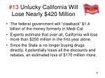 13 unlucky california will lose nearly 420 million