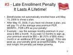 3 late enrollment penalty it lasts a lifetime