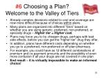 6 choosing a plan welcome to the valley of tiers