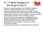 7 12 more dangers on the road to part d