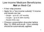 low income medicare beneficiaries not on medi cal