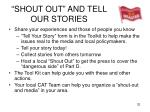 shout out and tell our stories