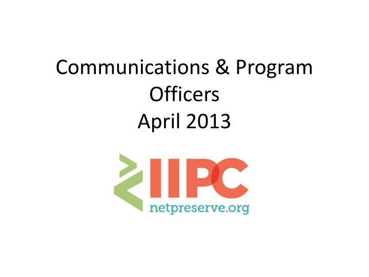 communications program officers april 2013 n.